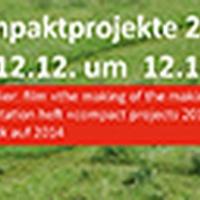 Kompaktprojekte 2013 – Publikation und Film